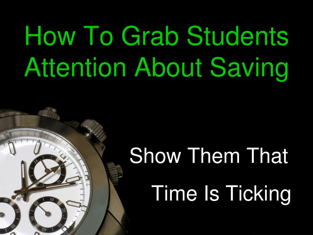 How To Grab Students Attention About Saving