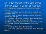 list each object in the sentences below label it direct or indirect