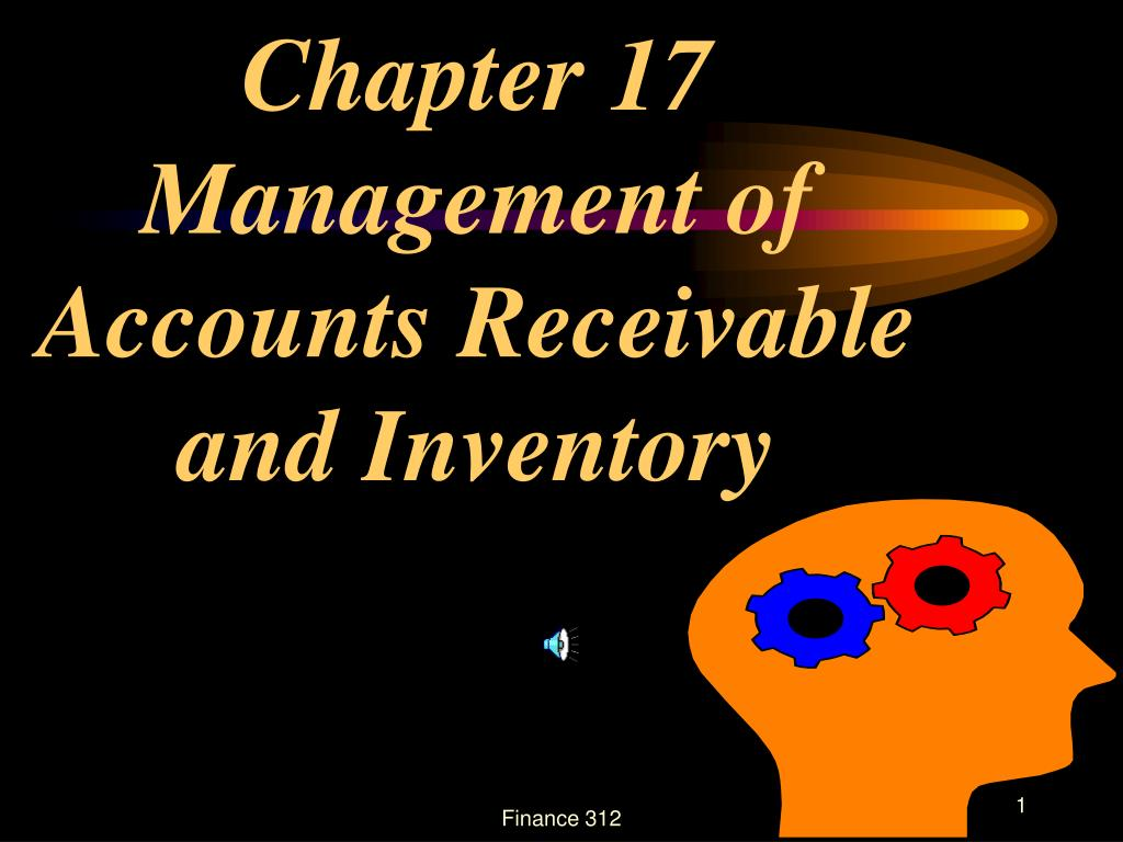 chapter 17 management of accounts receivable and inventory l.