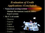 evaluation of credit applications concluded