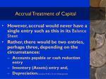 accrual treatment of capital20