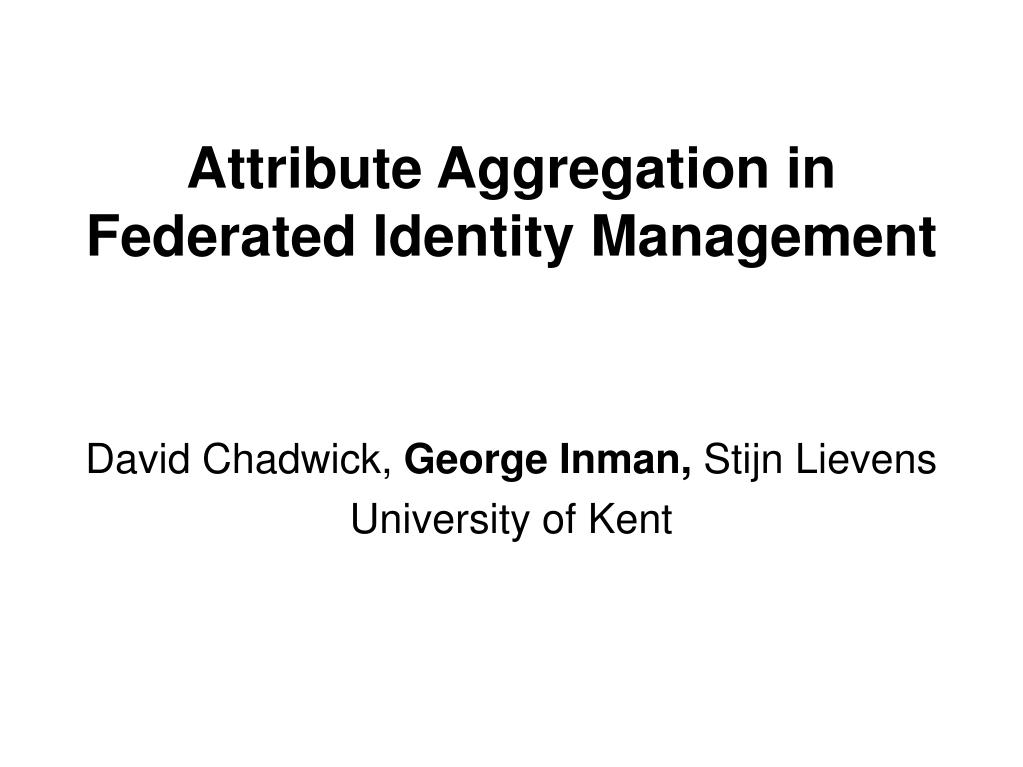 attribute aggregation in federated identity management l.