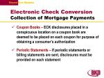 electronic check conversion collection of mortgage payments