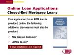 online loan applications closed end mortgage loans