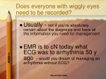 does everyone with wiggly eyes need to be recorded