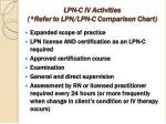 lpn c iv activities refer to lpn lpn c comparison chart