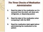 the three checks of medication administration