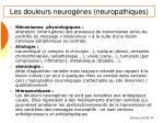 les douleurs neurog nes neuropathiques