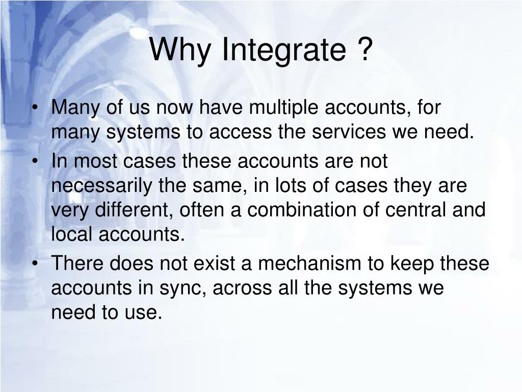 Why Integrate ?