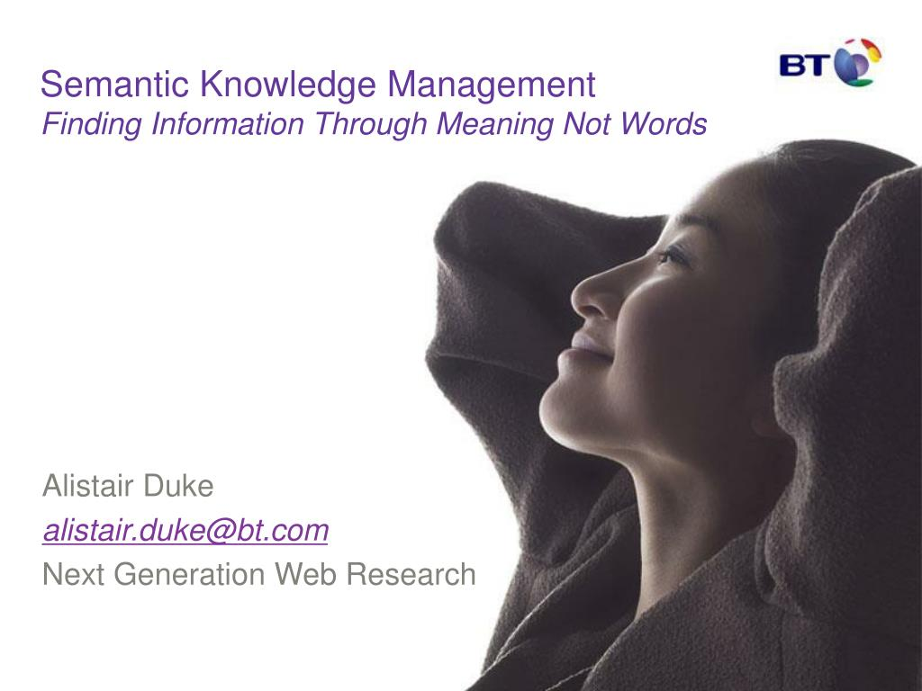 semantic knowledge management finding information through meaning not words l.