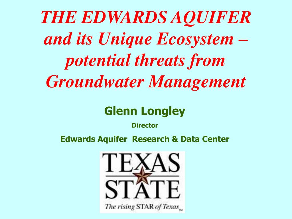 the edwards aquifer and its unique ecosystem potential threats from groundwater management l.