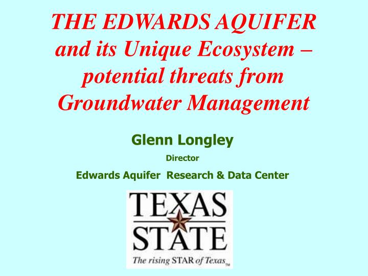 the edwards aquifer and its unique ecosystem potential threats from groundwater management n.