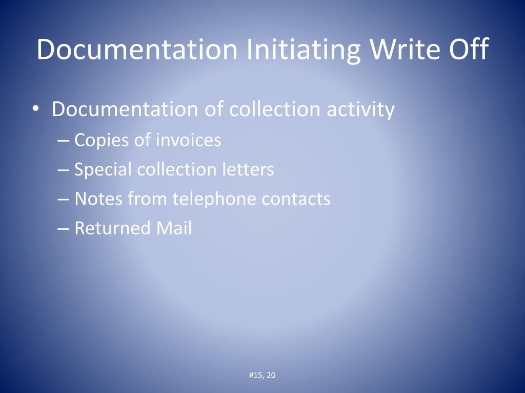 Documentation Initiating Write Off