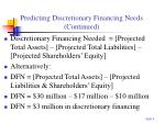 predicting discretionary financing needs continued