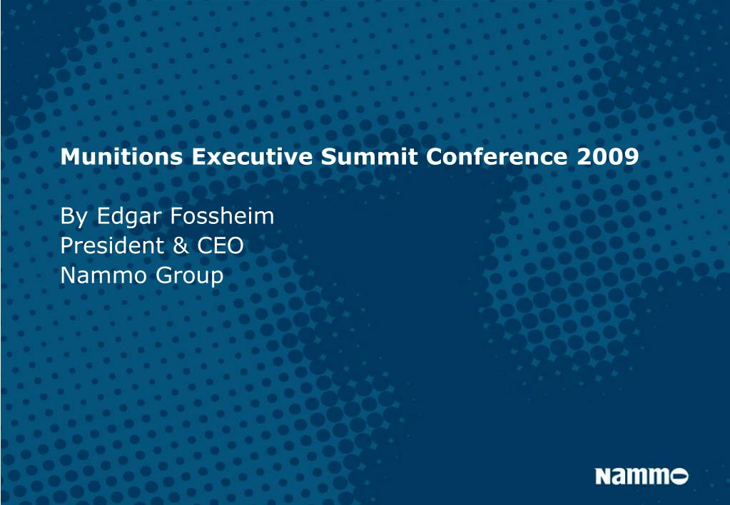 munitions executive summit conference 2009 by edgar fossheim president ceo nammo group l.