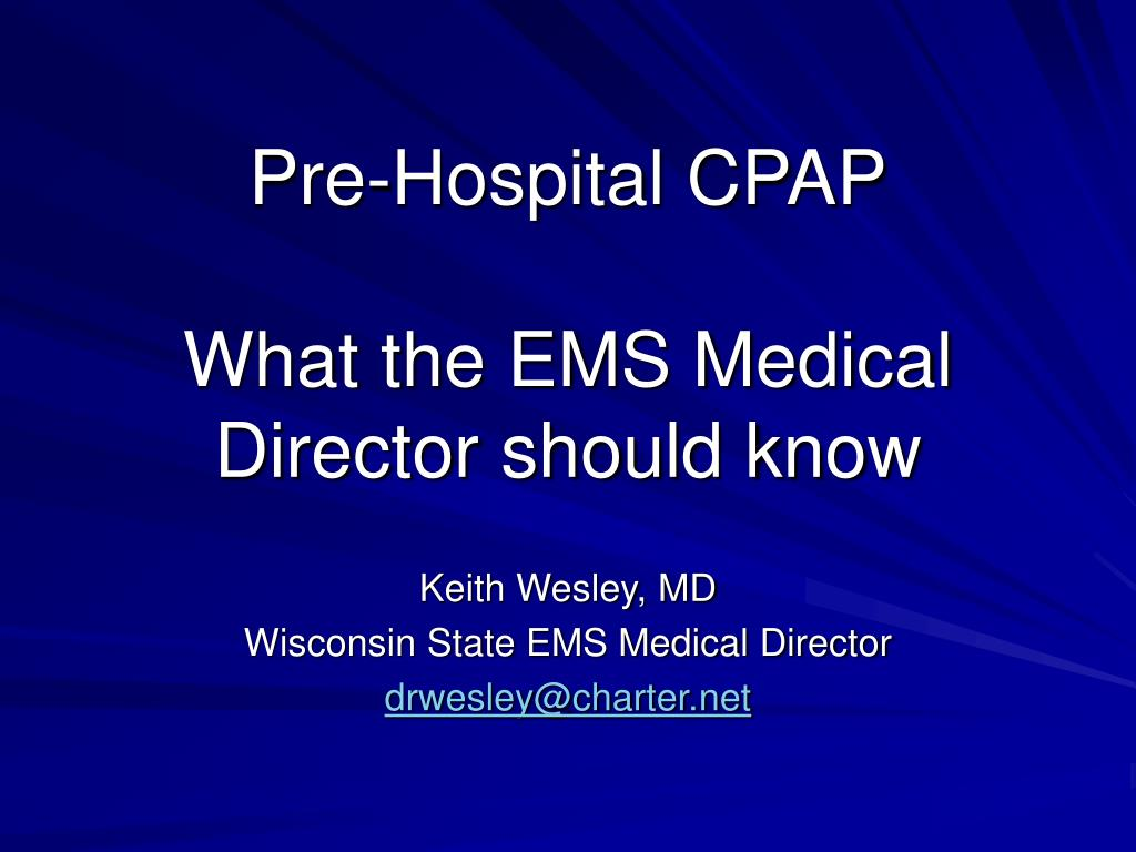 pre hospital cpap what the ems medical director should know l.