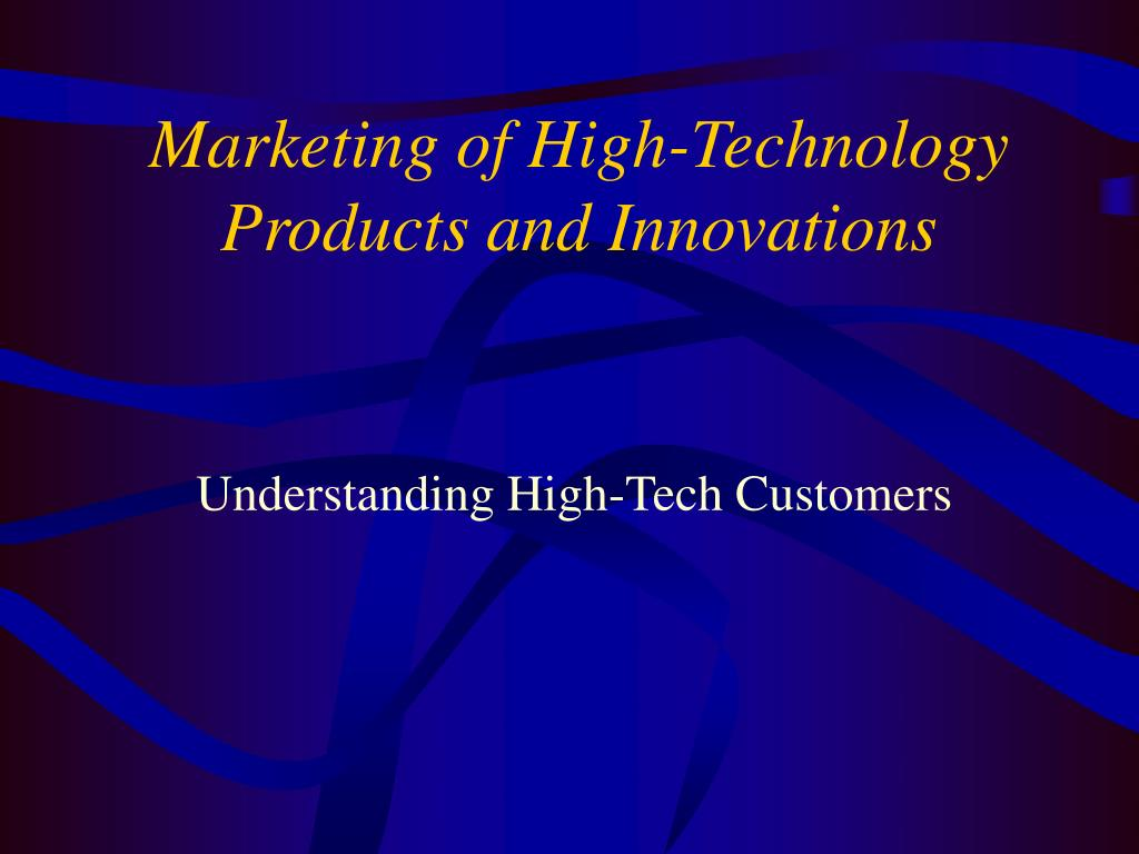 marketing of high technology products and innovations l.
