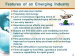 features of an emerging industry
