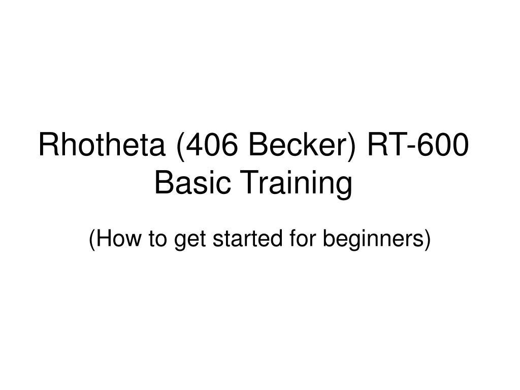 rhotheta 406 becker rt 600 basic training l.
