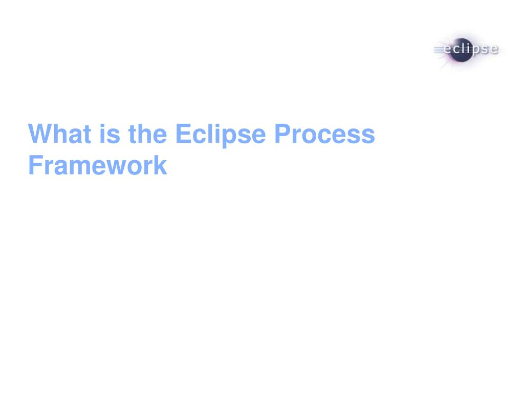 what is the eclipse process framework l.