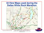 ui view maps used during the dallas white rock marathon