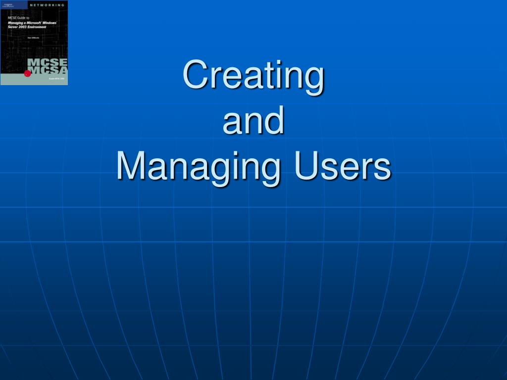 creating and managing users l.