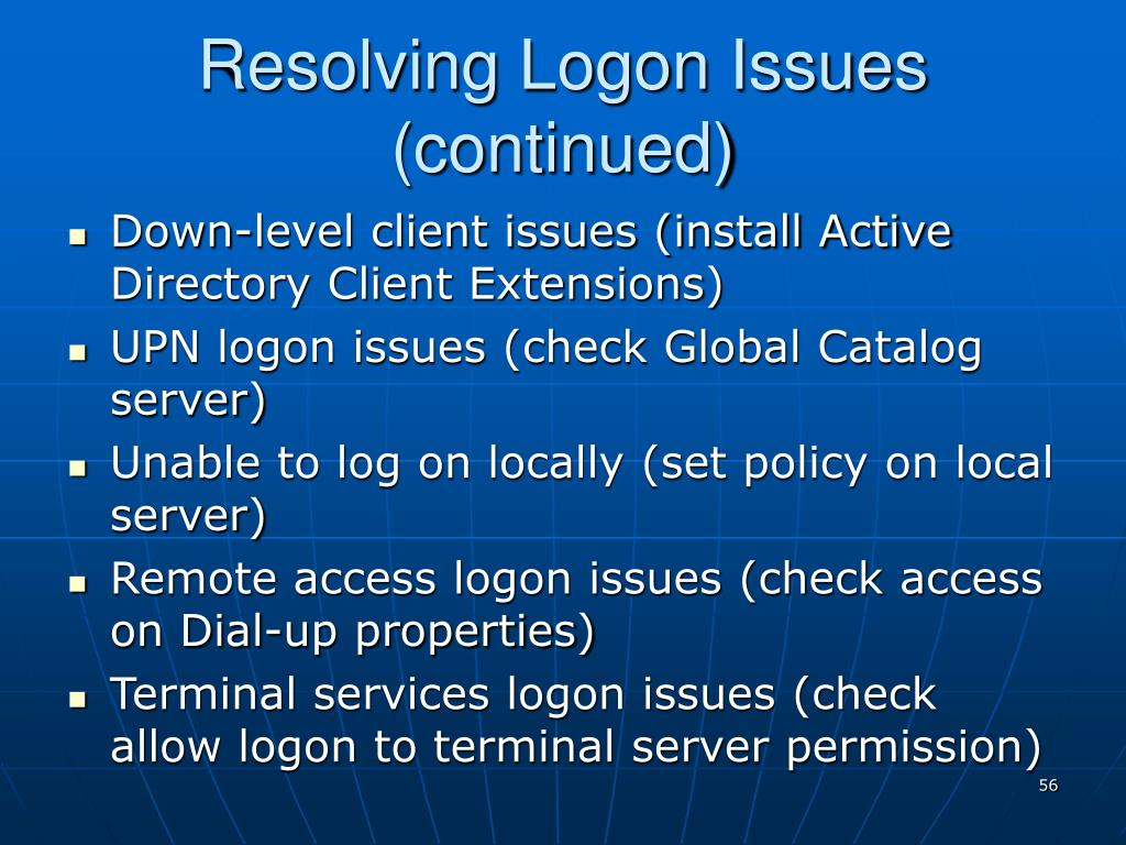 Resolving Logon Issues (continued)