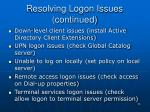 resolving logon issues continued