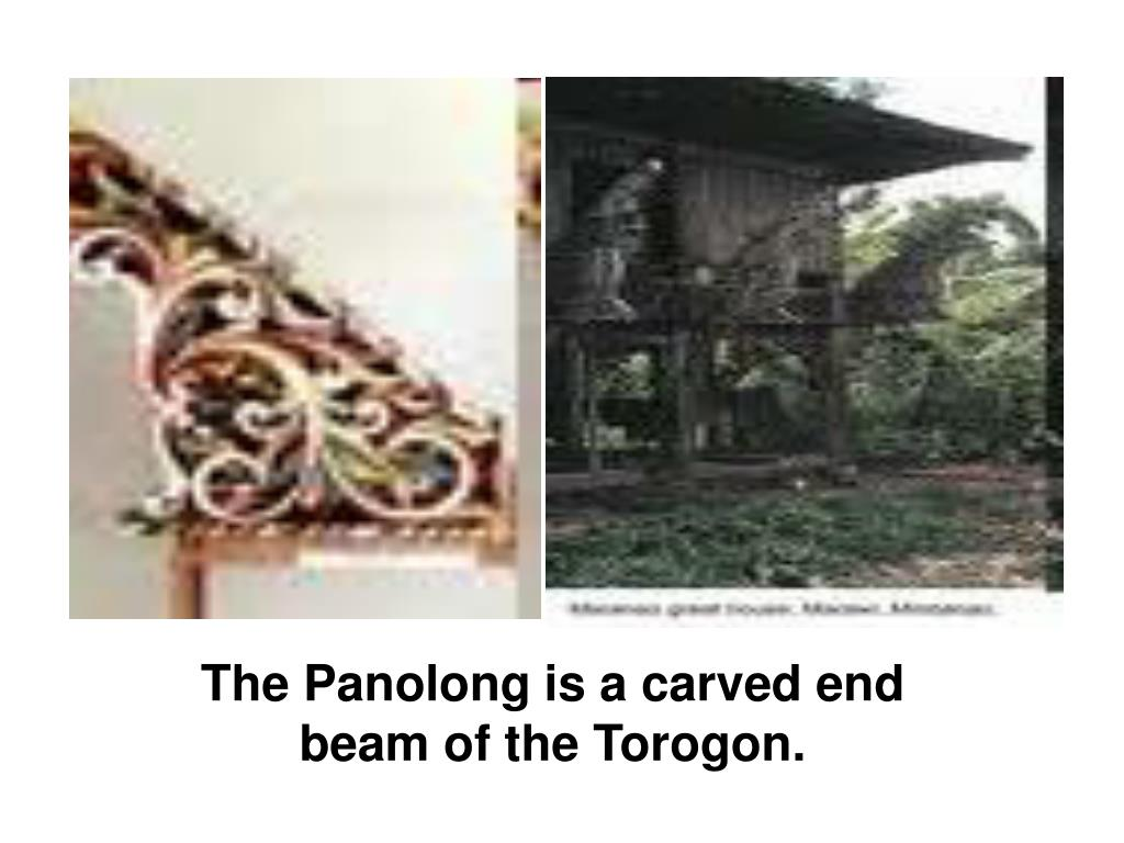 The Panolong is a carved end beam of the Torogon.