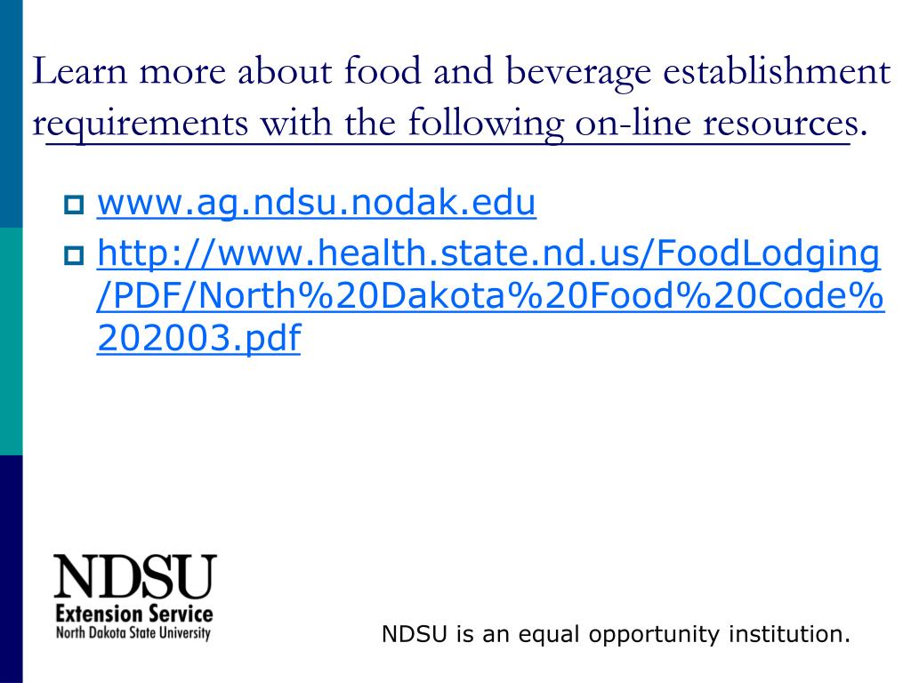 Learn more about food and beverage establishment requirements with the following on-line resources.