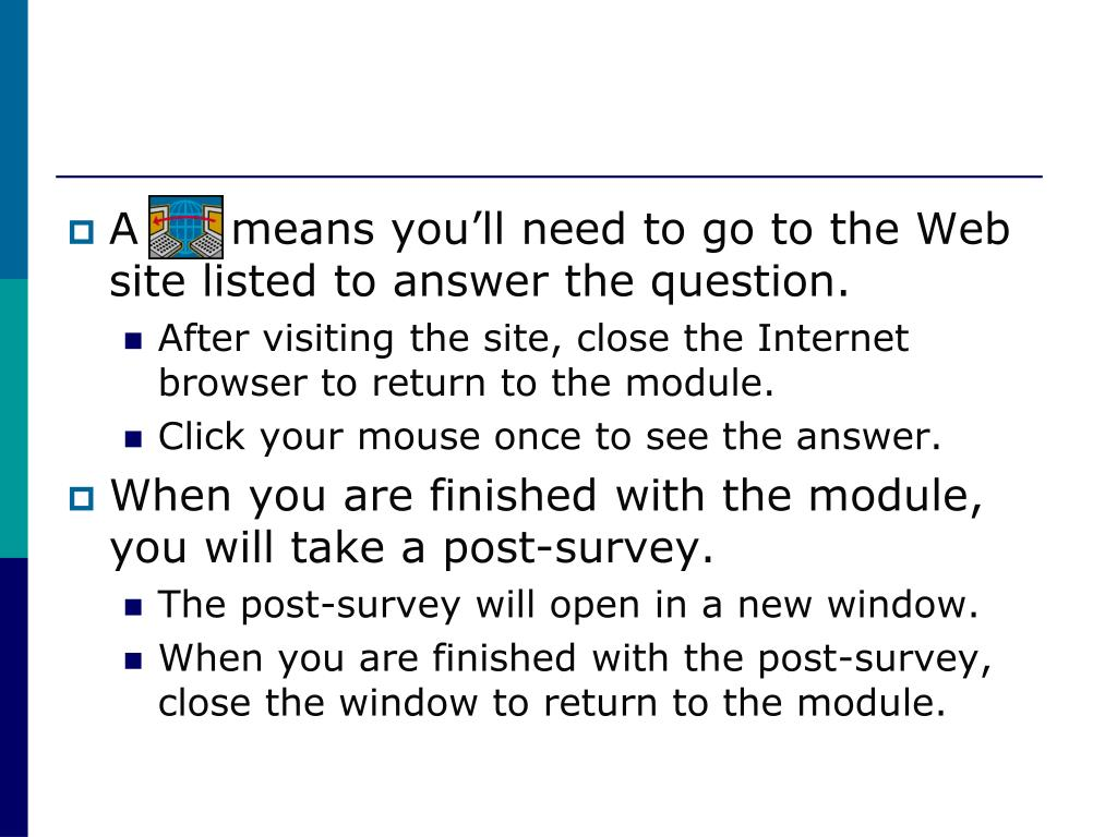 A      means you'll need to go to the Web site listed to answer the question.