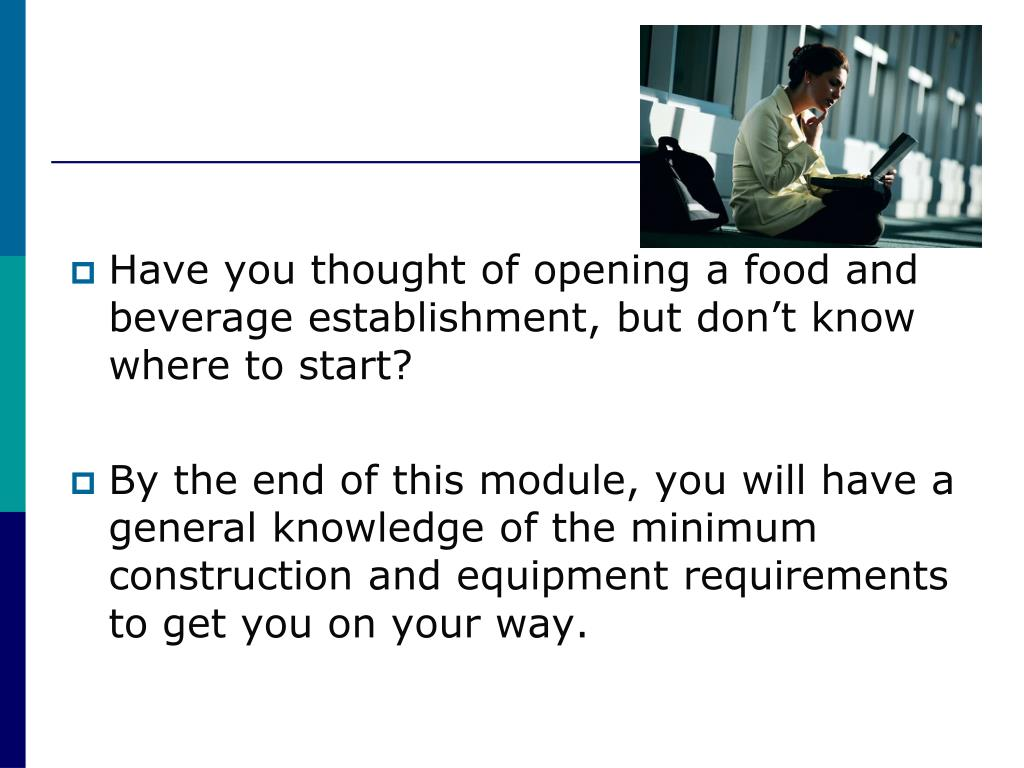 Have you thought of opening a food and beverage establishment, but don't know where to start?