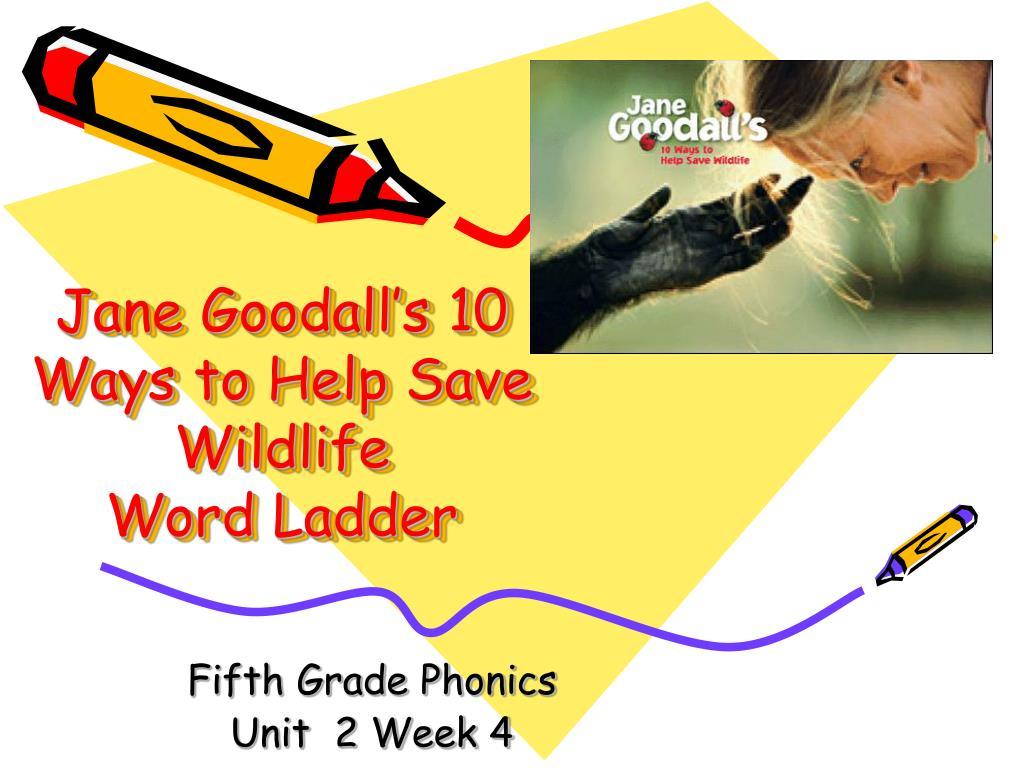 jane goodall s 10 ways to help save wildlife word ladder l.