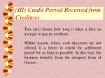 iii credit period received from creditors