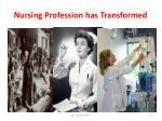 nursing profession has transformed