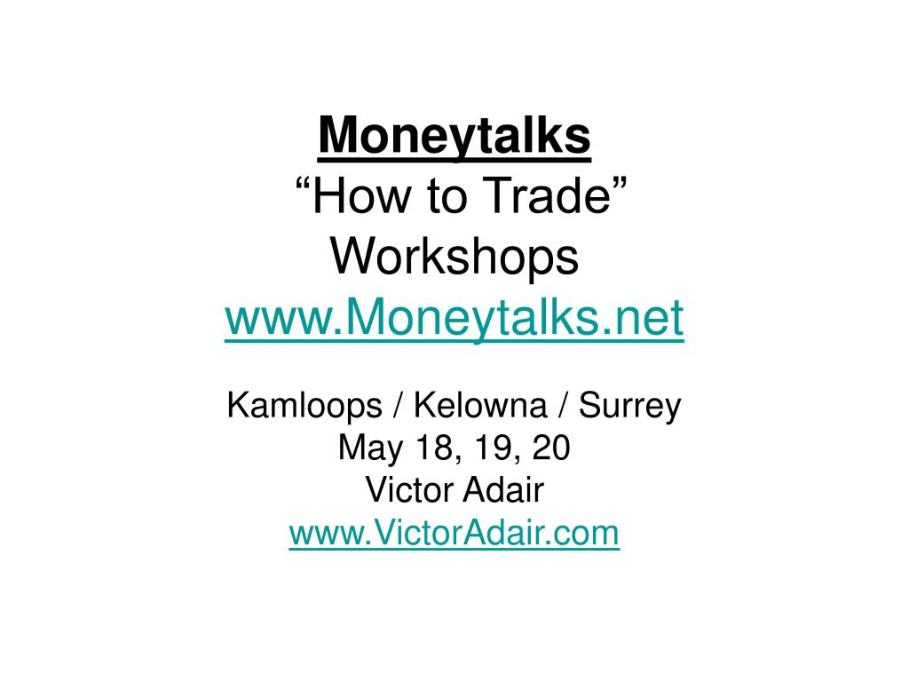 moneytalks how to trade workshops www moneytalks net l.