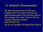 5 atheistic evolutionists