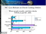 nc less reliant on check cashing outlets where people usually cash their checks nyc la and nc 2001