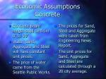 economic assumptions concrete