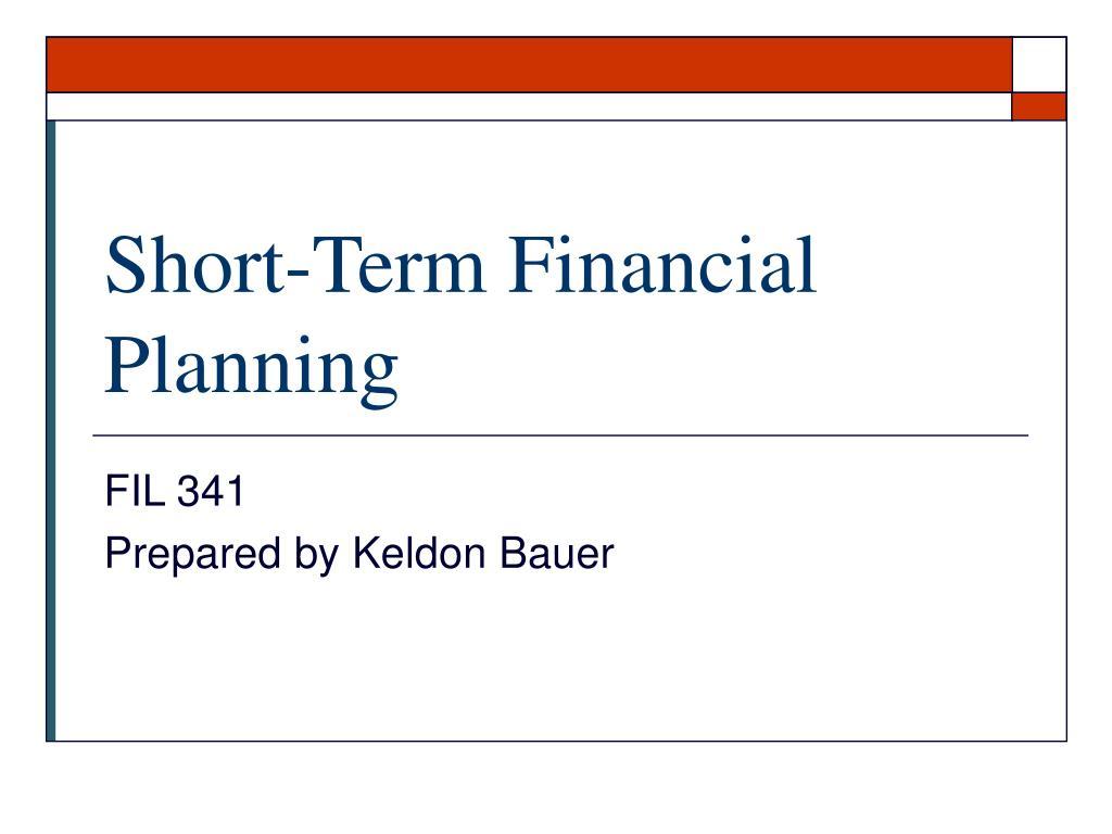 short term financial planning l.