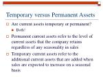 temporary versus permanent assets