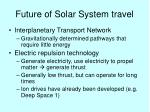 future of solar system travel
