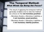 the temporal method what winds up being the focus