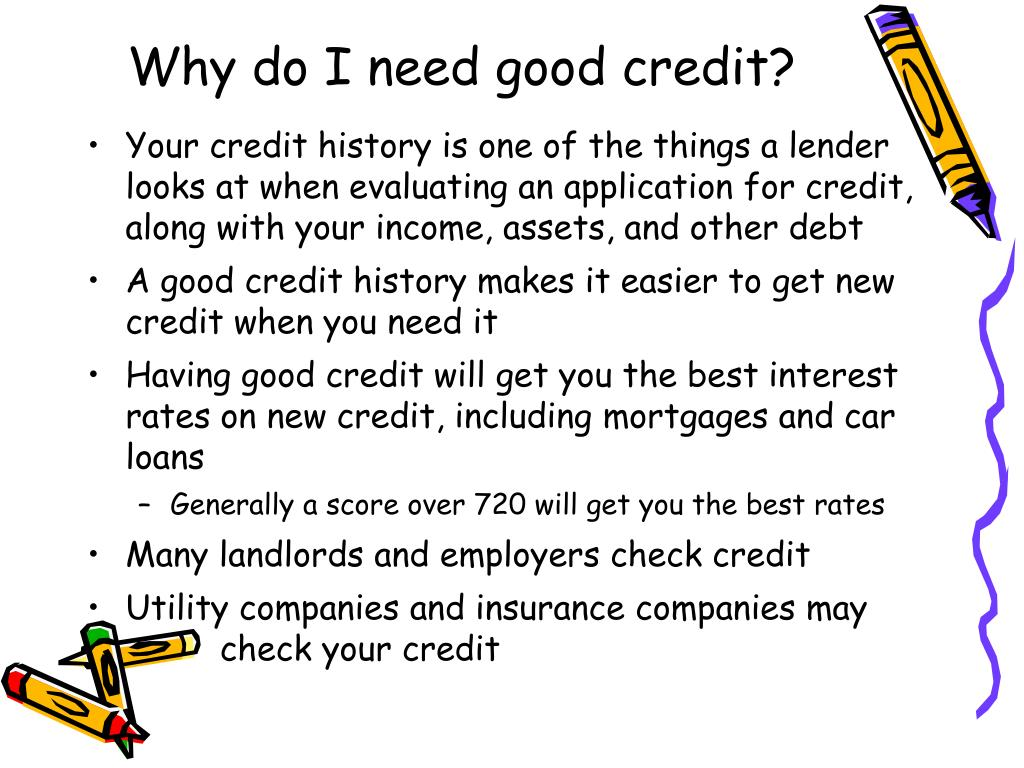 Why do I need good credit?