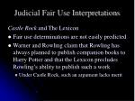 judicial fair use interpretations5