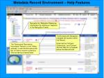 metadata record environment help features55