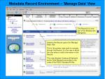 metadata record environment manage data view