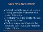 goals for today s seminar