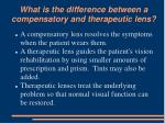 what is the difference between a compensatory and therapeutic lens