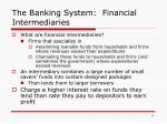the banking system financial intermediaries
